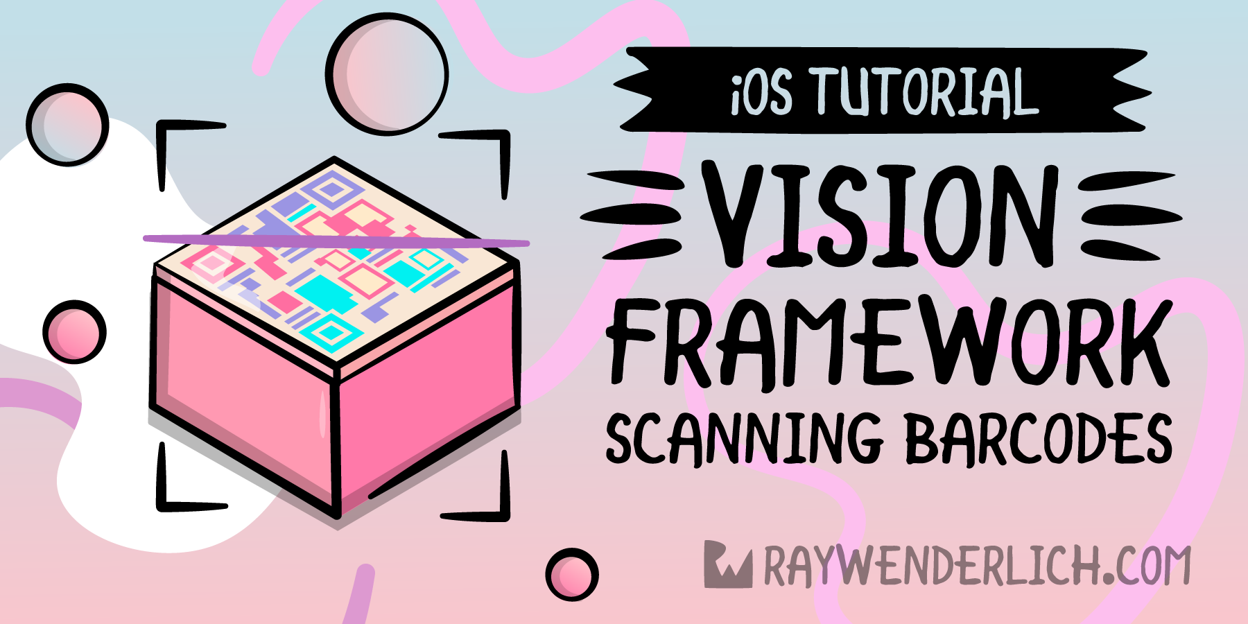 Vision Framework Tutorial for iOS: Scanning Barcodes [FREE]
