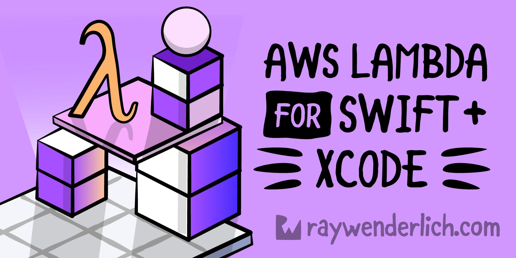AWS Lambda Tutorial for Swift: Getting Started [FREE] - RapidAPI