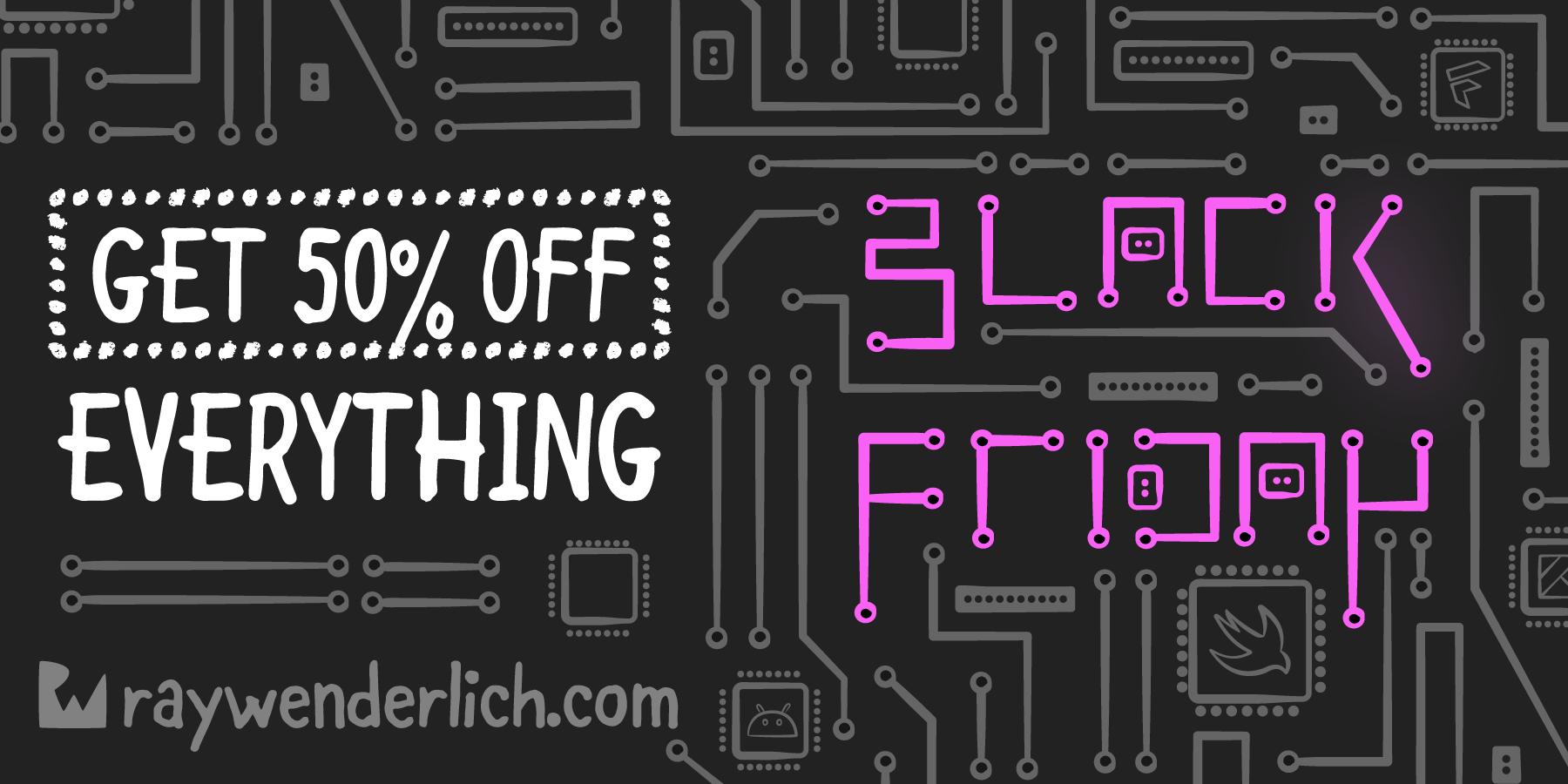 raywenderlich.com Black Friday Sale: 50% Off Store-Wide! [FREE]