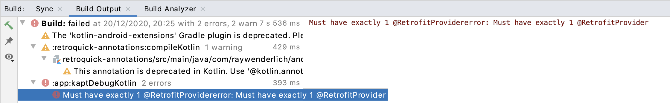 The Build output window with the error: Must have exactly 1 @RetrofitProvider