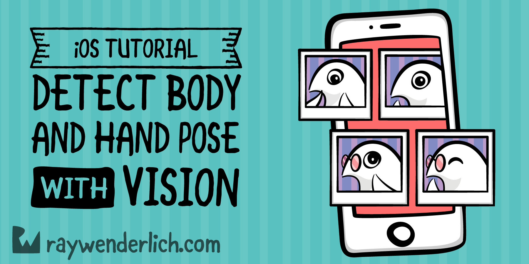 Vision Tutorial for iOS: Detect Body and Hand Pose [FREE]