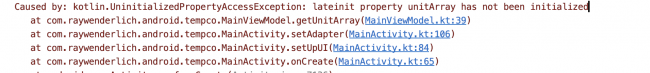 An UninitializedPropertyAccessException error.