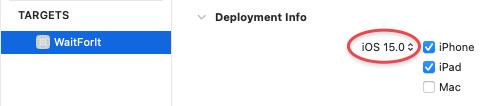Set Deployment Info to iOS 15.0.